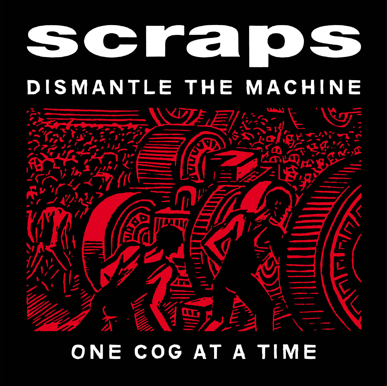"SCRAPS ""Dismantle the machine one cog at a time"" LP ltd.red"