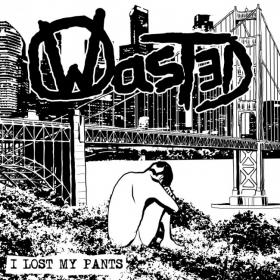 "WASTED ""I lost my pants"" EP"